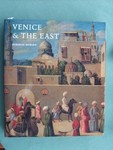 Venice And The East: The Impact Of The Islamic World On V enetia