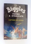 Biggles Forms a Syndicate-First Edition SOLD