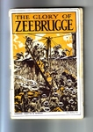 The Glory Of Zeebrugge And The